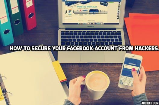 addtext com MTcyMzEwODU5OA - How to secure your facebook account from hackers.