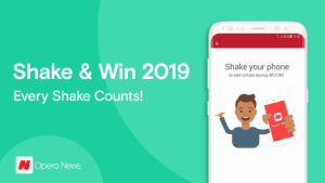 Opera news shake and wins 2019 300x169 - Opera News Shake Is Here Again With Over 200 Million Naira Prizes To Win